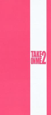 TAKE ON ME 2 8